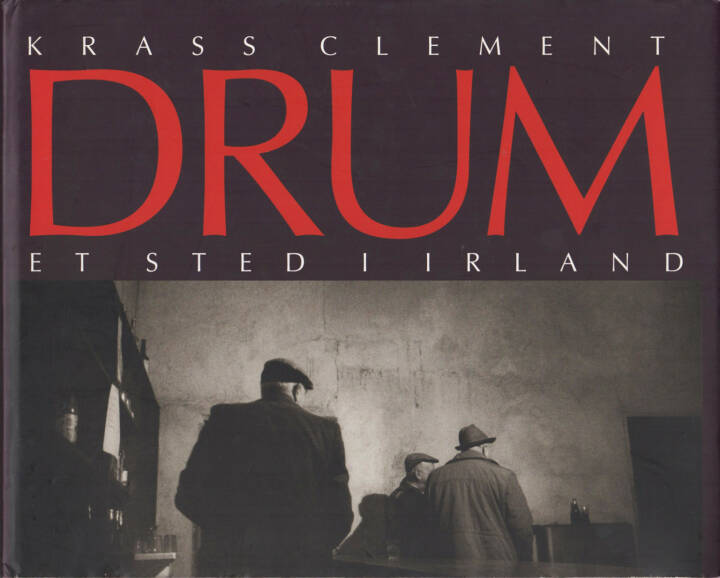 Krass Clement - Drum. Et sted i Irland. Preis: 600-900 Euro http://josefchladek.com/book/krass_clement_-_drum_et_sted_i_irland