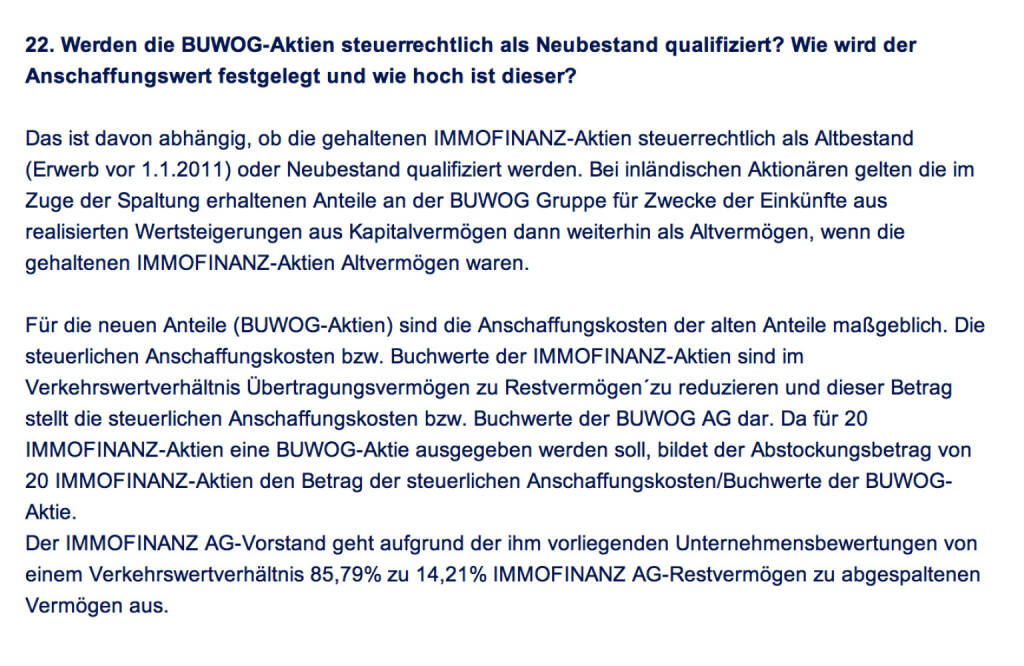 Frage an Immofinanz/Buwog: Werden die Buwog-Aktien steuerrechtlich als Neubestand qualifiziert? Wie wird der Anschaffungswert festgelegt und wie hoch ist dieser? (18.04.2014)