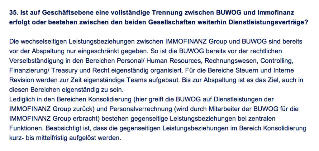 Frage an Immofinanz/Buwog: Ist auf Geschäftsebene eine vollständige Trennung zwischen Buwog und Immofinanz erfolgt oder bestehen zwischen den beiden Gesellschaften weiterhin Dienstleistungsverträge? (18.04.2014)