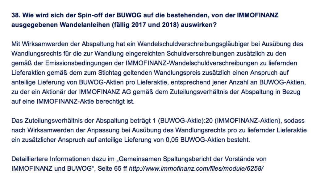Frage an Immofinanz/Buwog: Wie wird sich der Spin-off der Buwog auf die bestehenden, von der Immofinanz ausgegebenen Wandelanleihen (fällig 2017 und 2018) auswirken? (18.04.2014)
