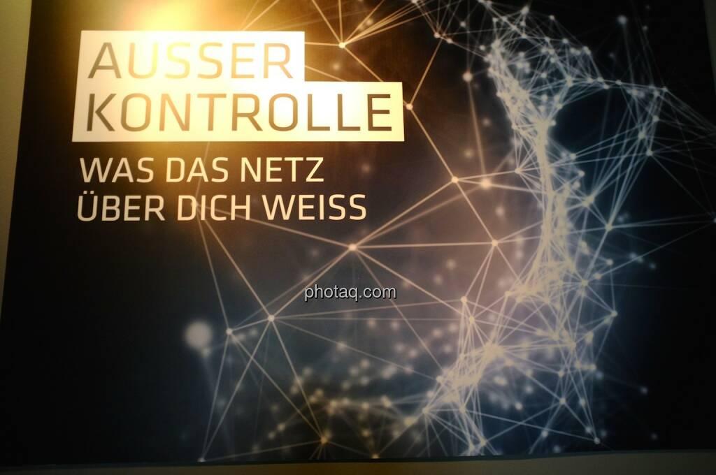 Ausser Kontrolle - Was das Netz über Dich weiss, Ars Electronica Center (05.05.2014)