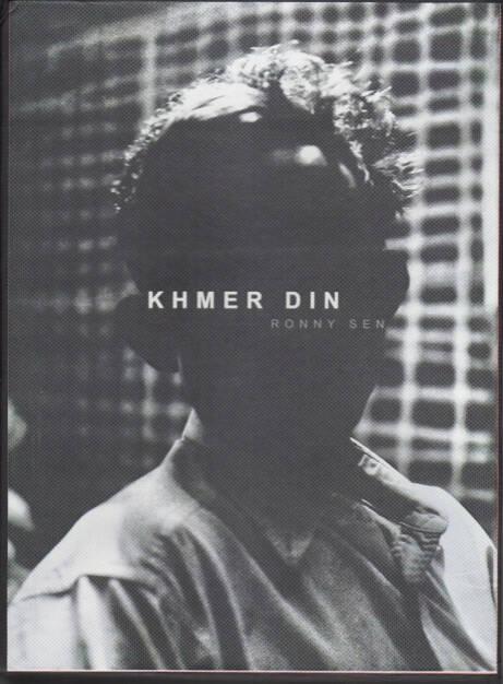 Ronny Sen - Khmer Din, Self published, 2013, Cover - http://josefchladek.com/book/ronny_sen_-_khmer_din, © (c) josefchladek.com (10.08.2014)