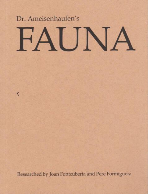 Joan Fontcuberta and Pere Formiguera - Dr. Ameisenhaufen's Fauna, 250-300 Euro, http://josefchladek.com/book/joan_fontcuberta_and_pere_formiguera_-_dr_ameisenhaufens_fauna (10.08.2014)