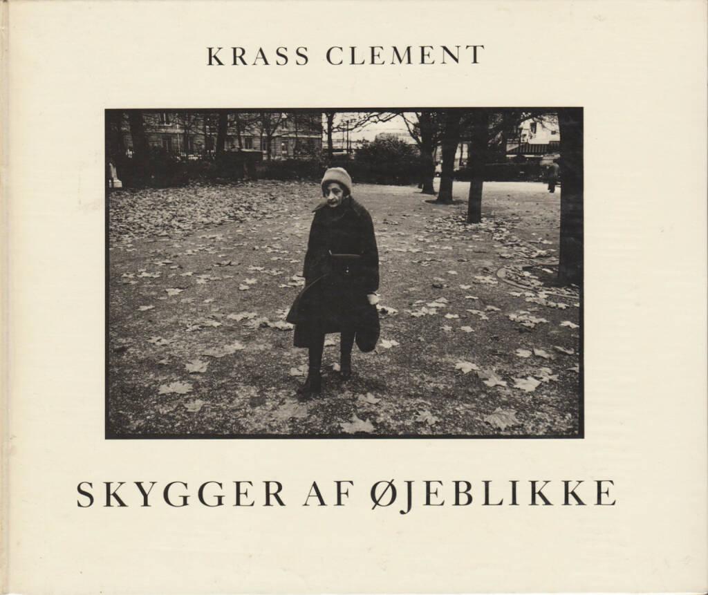 Krass Clement: Skygger af Ojeblikke - 400-600 Euro, http://josefchladek.com/book/krass_clement_-_skygger_af_ojeblikke (24.08.2014)