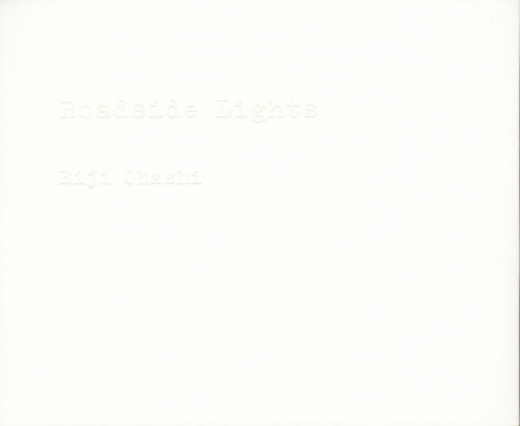Eiji Ohashi - Roadside Lights, PhotoClassic, 2013, Cover - http://josefchladek.com/book/eiji_ohashi_-_roadside_lights, © (c) josefchladek.com (08.09.2014)