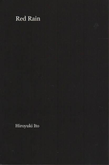 Hiroyuki Ito - Red Rain, Blurb, 2012, Cover - http://josefchladek.com/book/hiroyuki_ito_-_red_rain, © (c) josefchladek.com (10.09.2014)