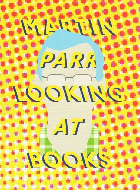 Roger Eberhard - Martin Parr looking at books, b.frank books, Zürich, 2014, Cover - http://josefchladek.com/book/roger_eberhard_-_martin_parr_looking_at_books, © (c) josefchladek.com (18.09.2014)