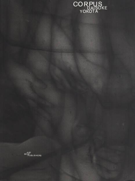 Daisuke Yokota - Corpus, Artbeat Publishers 2014, Cover - http://josefchladek.com/book/daisuke_yokota_-_corpus, © (c) josefchladek.com (30.09.2014)