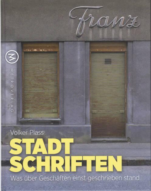 Volker Plass - Stadtschriften: Was über Geschäften einst geschrieben stand, Metroverlag 2014, Cover - http://josefchladek.com/book/volker_plass_-_stadtschriften_was_uber_geschaften_einst_geschrieben_stand, © (c) josefchladek.com (03.10.2014)