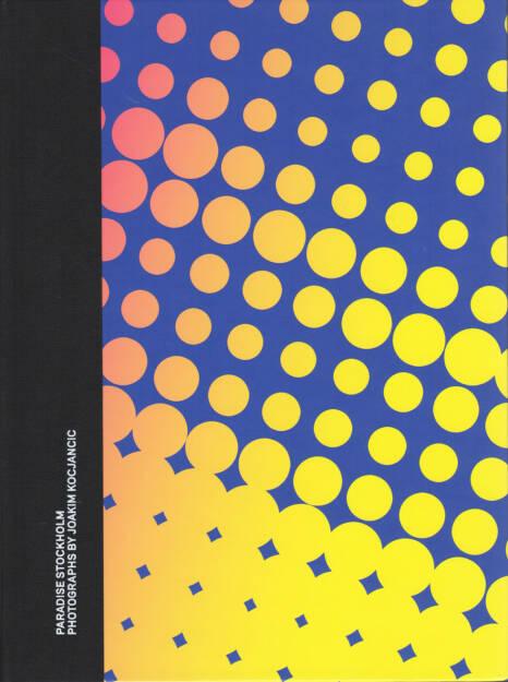 Joakim Kocjancic - Paradise Stockholm, Journal 2014, Cover - http://josefchladek.com/book/joakim_kocjancic_-_paradise_stockholm, © (c) josefchladek.com (07.10.2014)