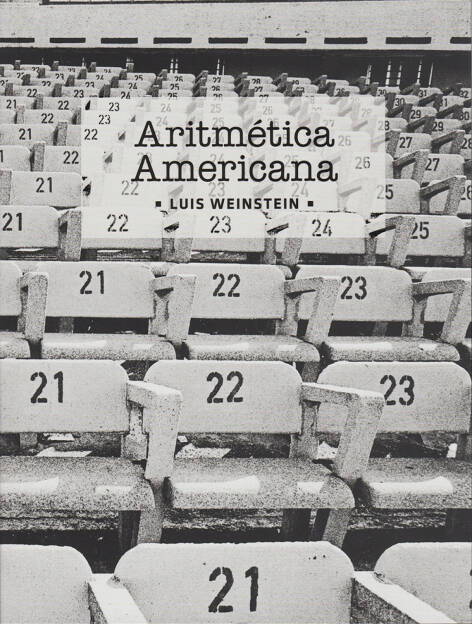 Luis Weinstein - Aritmetica Americana, Centro Nacional del Patrimonio Fotogràfico 2012, Cover - http://josefchladek.com/book/luis_weinstein_-_aritmetica_americana, © (c) josefchladek.com (16.10.2014)