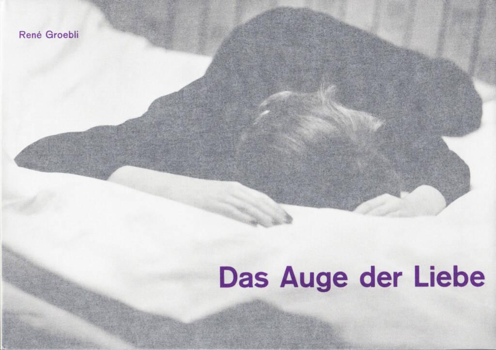 René Groebli - Das Auge der Liebe, Sturm & Drang 2014, Cover - http://josefchladek.com/book/rene_groebli_-_das_auge_der_liebe, © (c) josefchladek.com (22.10.2014)