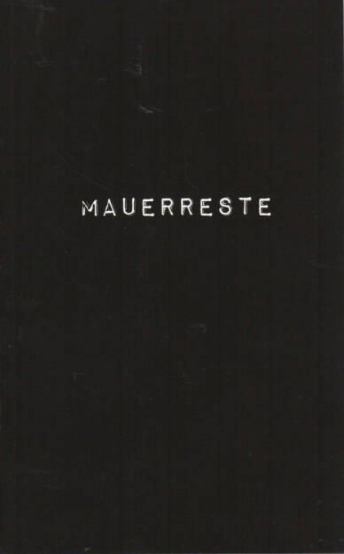 Pascal Anders - Mauerreste, Self published 2010, Cover - http://josefchladek.com/book/pascal_anders_-_mauerreste, © (c) josefchladek.com (23.10.2014)