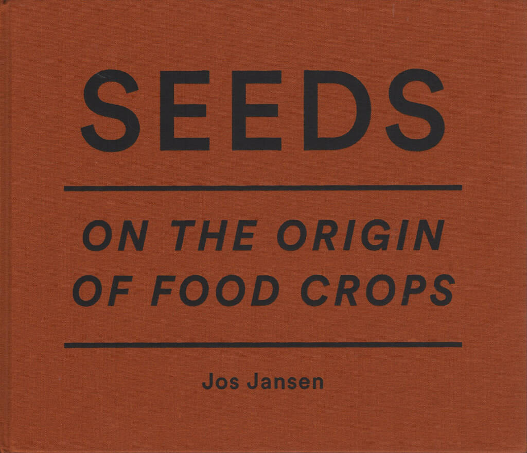 Jos Jansen - Seeds - On the Origin of Food Crops, The Eriskay Connection 2014, Cover - http://josefchladek.com/book/jos_jansen_-_seeds_-_on_the_origin_of_food_crops, © (c) josefchladek.com (04.11.2014)