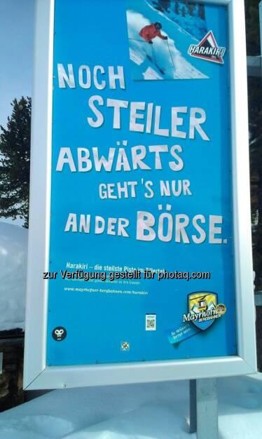 Noch steiler abwärts gehts nur an der Börse - fotografiert von Nikolaus Jilch (Die Presse) im Skiurlaub, mit freundlicher Genehmigung von Niko (05.02.2013)