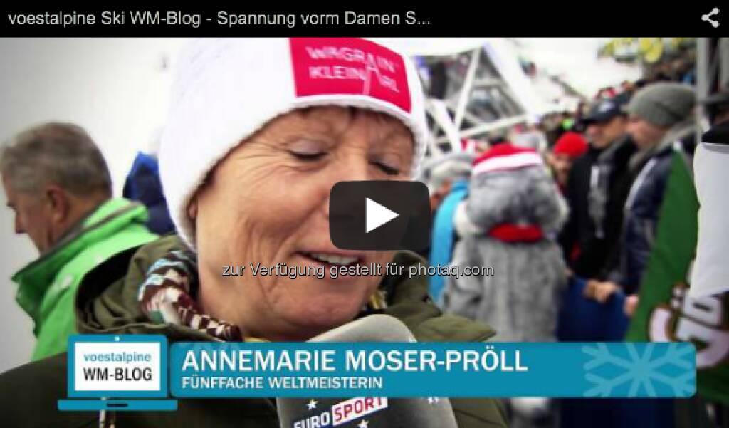 Annemarie Moser-Pröll im Video vor dem Damen Super G http://voestalpine-wm-blog.at/2013/02/05/voestalpine-ski-wm-blog-spannung-vorm-damen-super-g/#.UREkio7aK_Q, &copy; <a href=