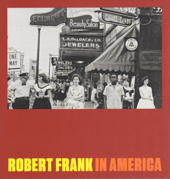Robert Frank - In America, Steidl 2014, Cover - http://josefchladek.com/book/robert_frank_-_in_america, © (c) josefchladek.com (16.11.2014)