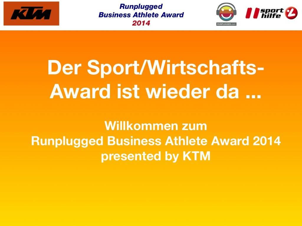 Der Sport/Wirtschafts-Award ist wieder da ... Willkommen zum Runplugged Business Athlete Award 2014 presented by KTM  (02.12.2014)