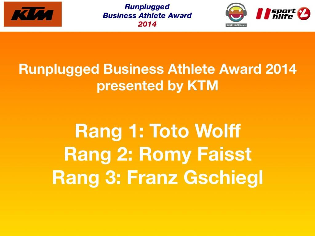 Runplugged Business Athlete Award 2014 presented by KTM : Rang 1: Toto Wolff, Rang 2: Romy Faisst, Rang 3: Franz Gschiegl (02.12.2014)