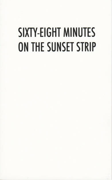 Pascal Anders - Sixty-Eight Minutes on the Sunset Strip, Self Published 2014, Cover - http://josefchladek.com/book/pascal_anders_-_sixty-eight_minutes_on_the_sunset_strip, © (c) josefchladek.com (10.12.2014)