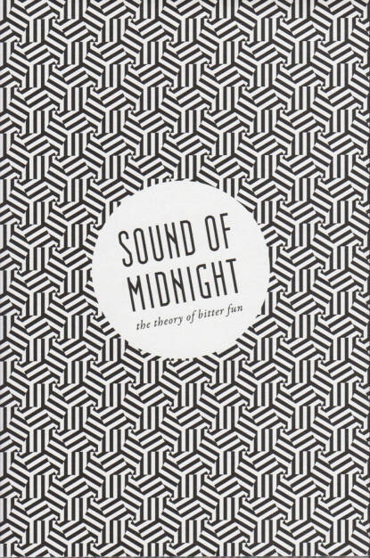 Clément Paradis - Sound of Midnight - the theory of bitter fun, Timeshow Press 2014, Cover - http://josefchladek.com/book/clement_paradis_-_sound_of_midnight_-_the_theory_of_bitter_fun, © (c) josefchladek.com (19.12.2014)