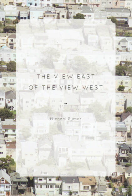 Michael Rymer - The View East of the View West, The Velvet Cell 2014, Cover - http://josefchladek.com/book/michael_rymer_-_the_view_east_of_the_view_west, © (c) josefchladek.com (25.12.2014)