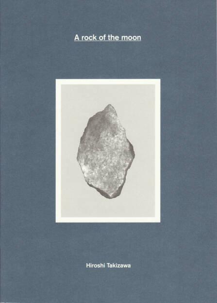 Hiroshi Takizawa - A rock of the moon (new version), Self published 2014, Cover - http://josefchladek.com/book/hiroshi_takizawa_-_a_rock_of_the_moon_new_version, © (c) josefchladek.com (26.12.2014)