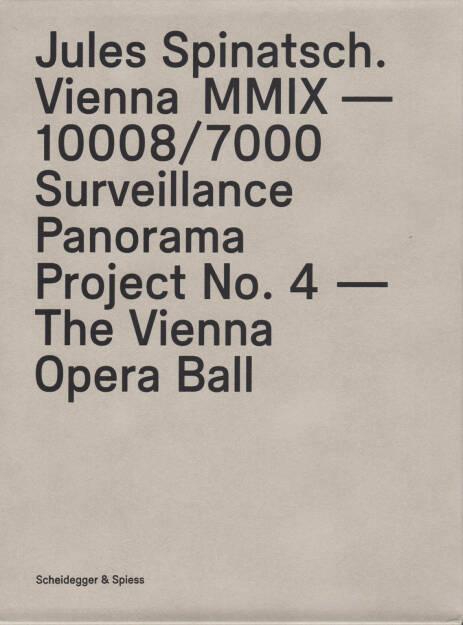Jules Spinatsch - Vienna MMIX - 10008/7000: Surveillance Panorama Project No. 4 - The Vienna Opera Ball, Scheidegger & Spiess 2014, Cover - http://josefchladek.com/book/jules_spinatsch_-_vienna_mmix_-_100087000_surveillance_panorama_project_no_4_-_the_vienna_opera_bal, © (c) josefchladek.com (27.12.2014)