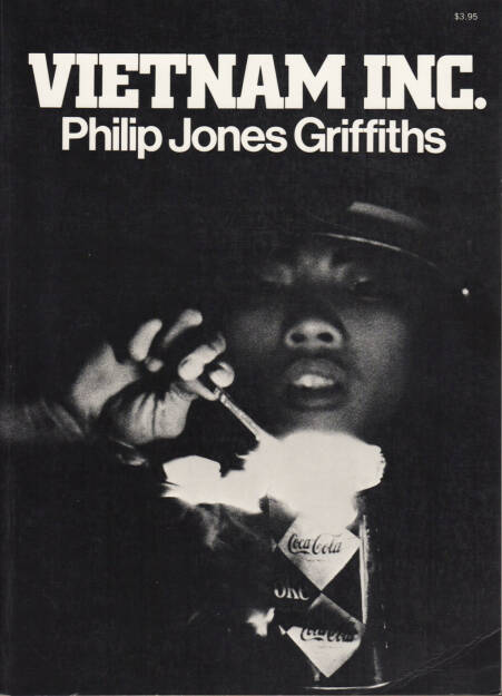 Philip Jones Griffiths - Vietnam Inc., Collier Books 1971, Cover - http://josefchladek.com/book/philip_jones_griffiths_-_vietnam_inc, © (c) josefchladek.com (03.01.2015)