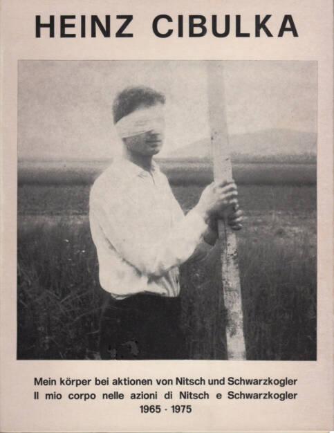 Heinz Cibulka - Mein Körper bei Aktionen von Nitsch – Schwarzkogler, Edizioni Morra 1977, Cover - http://josefchladek.com/book/heinz_cibulka_-_mein_korper_bei_aktionen_von_nitsch_schwarzkogler, © (c) josefchladek.com (04.01.2015)