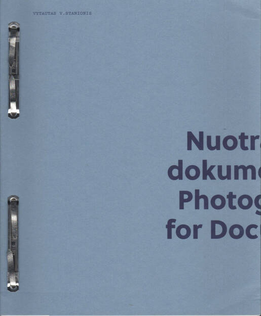 Vytautas V. Stanionis - Nuotraukos dokumentams / Photographs for Documents, Kaunas Photography gallery 2014, Cover - http://josefchladek.com/book/vytautas_v_stanionis_-_nuotraukos_dokumentams_photographs_for_documents, © (c) josefchladek.com (02.02.2015)
