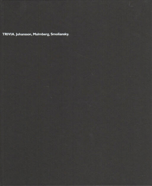 Gerry Johansson - Trivia. Johansson, Malmberg, Smoliansky, Förlaget DOG 1992, Cover -  http://josefchladek.com/book/gerry_johansson_-_trivia_johansson_malmberg_smoliansky, © (c) josefchladek.com (04.02.2015)