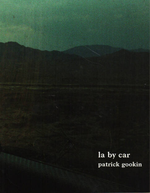 Patrick Gookin - LA By Car, Self published 2014, Cover - http://josefchladek.com/book/patrick_gookin_-_la_by_car, © (c) josefchladek.com (13.02.2015)