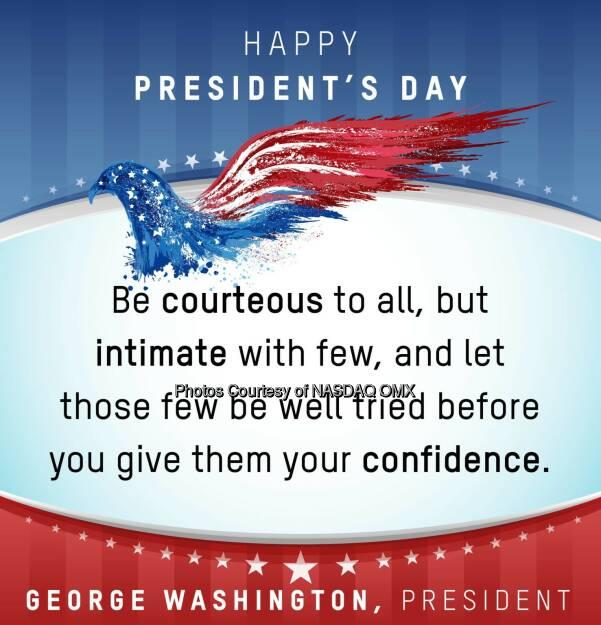 Happy Presidents Day from Nasdaq! #PresidentsDay #GeorgeWashington #Wisdom  Source: http://facebook.com/NASDAQ (17.02.2015)