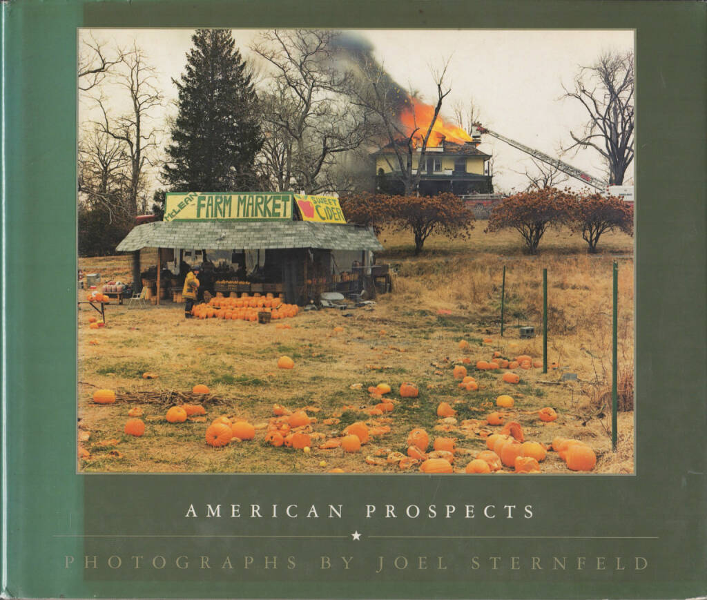 Joel Sternfeld - American Prospects, Times Books in association with the Museum of Fine Arts 1987, Cover - http://josefchladek.com/book/joel_sternfeld_-_american_prospects, © (c) josefchladek.com (09.03.2015)