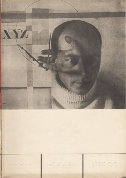 Franz Roh & Jan Tschichold - Foto-Auge, Oeil et Photo, Photo-Eye, Akademischer Verlag Dr. Fritz Wedekind & Co 1929, Cover - http://josefchladek.com/book/franz_roh_-_foto-auge_oeil_et_photo_photo-eye, © (c) josefchladek.com (18.03.2015)