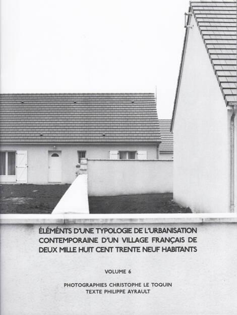 Christophe Le Toquin - Éléments Vol #6, Self published 2015, Cover - http://josefchladek.com/book/christophe_le_toquin_-_elements_dune_typologie_de_lurbanisation_contemporaine_dun_village_francais_de_deux_mille_huit_cent_trente_neuf_habitants_-_vol_6, © (c) josefchladek.com (24.03.2015)
