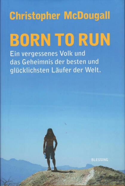 Christopher McDougall - Born to Run - http://runplugged.com/runbooks/show/christopher_mcdougall_-_born_to_run_ein_vergessenes_volk_und_das_geheimnis_der_besten_und_glucklichsten_laufer_der_welt (24.03.2015)