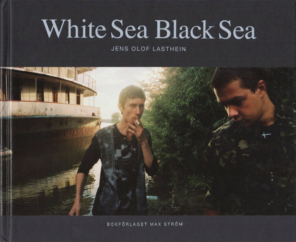 Jens Olof Lasthein - White sea Black sea, Max Ström 2008, Cover - http://josefchladek.com/book/jens_olof_lasthein_-_white_sea_black_sea, © (c) josefchladek.com (24.03.2015)