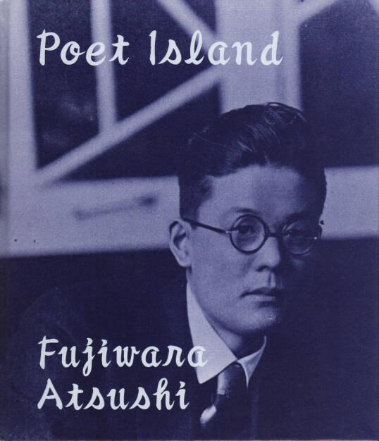 Atsushi Fujiwara - Poet Island, Sokyu-sha 2015, Cover - http://josefchladek.com/book/atsushi_fujiwara_-_poet_island, © (c) josefchladek.com (04.04.2015)
