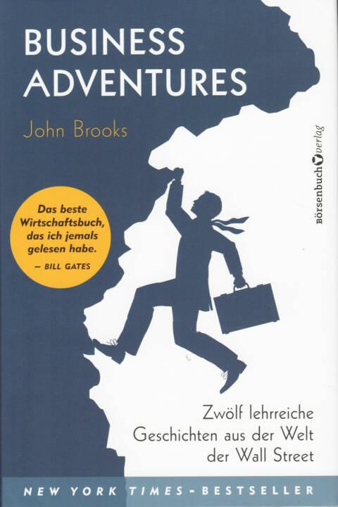 John Brooks - Business Adventures: Zwölf lehrreiche Geschichten aus der Welt der Wall Street - http://boerse-social.com/financebooks/show/john_brooks_-_business_adventures_zwolf_lehrreiche_geschichten_aus_der_welt_der_wall_street