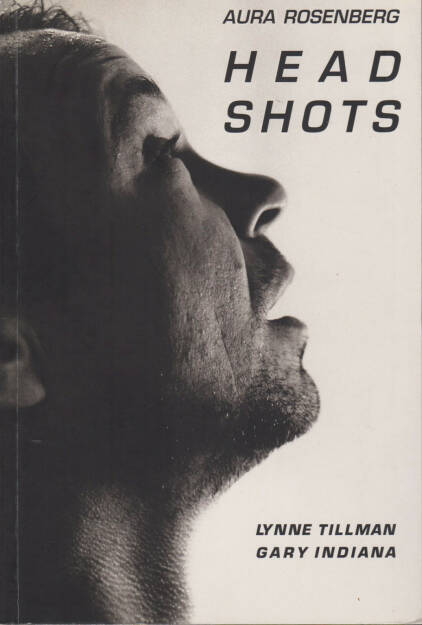 Aura Rosenberg - Head shots, Stop Over Press 1995, Cover - http://josefchladek.com/book/aura_rosenberg_-_head_shots, © (c) josefchladek.com (21.04.2015)