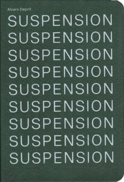 Alvaro Deprit - SUSPENSION, Viewbook 2015, Cover - http://josefchladek.com/book/alvaro_deprit_-_suspension, © (c) josefchladek.com (23.04.2015)