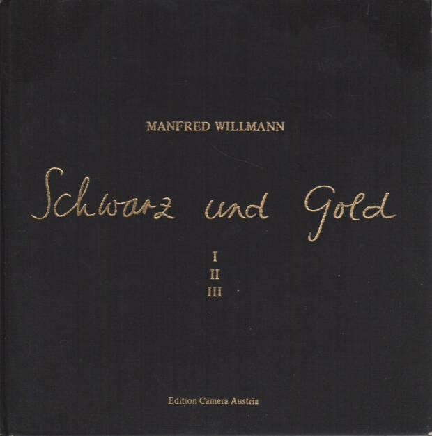 Manfred Willmann - Schwarz und Gold, Edition Camera Austria 1981, Cover - http://josefchladek.com/book/manfred_willmann_-_schwarz_und_gold, © (c) josefchladek.com (12.05.2015)