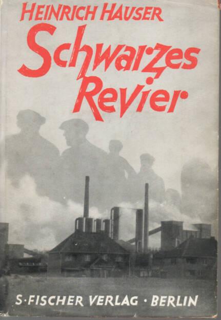 Heinrich Hauser - Schwarzes Revier, S. Fischer 1930, Cover - http://josefchladek.com/book/heinrich_hauser_-_schwarzes_revier, © (c) josefchladek.com (15.05.2015)