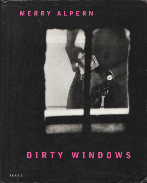 Merry Alpern - Dirty Window, Scalo 1995, Cover - http://josefchladek.com/book/merry_alpern_-_dirty_window, © (c) josefchladek.com (26.05.2015)