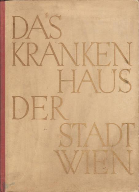 Otto Jarosch - Das Krankenhaus der Stadt Wien, Gewista 1931, Cover - http://josefchladek.com/book/otto_jarosch_-_das_krankenhaus_der_stadt_wien, © (c) josefchladek.com (27.05.2015)
