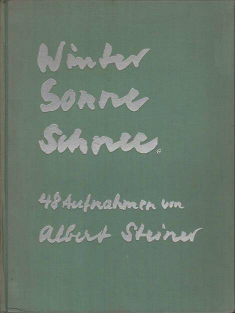 Albert Steiner - Schnee - Winter - Sonne, Rotapfel Verlag 1930, Cover - http://josefchladek.com/book/albert_steiner_-_schnee_-_winter_-_sonne_1, © (c) josefchladek.com (30.05.2015)