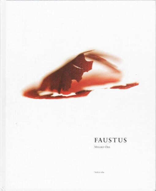 Misako Oba - Faustus, Sokyu-sha 2014, Cover - http://josefchladek.com/book/misako_oba_-_faustus, © (c) josefchladek.com (02.06.2015)