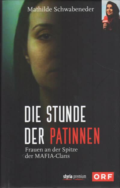 Mathilde Schwabeneder-Hain - Die Stunde der Patinnen: Frauen an der Spitze der Mafia-Clans - http://boerse-social.com/financebooks/show/mathilde_schwabeneder-hain_-_die_stunde_der_patinnen_frauen_an_der_spitze_der_mafia-clans (02.06.2015)